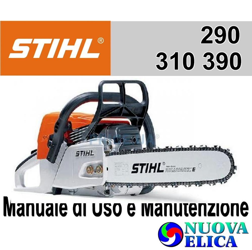 Manuale Utente Motosega Stihl MS 290 310 390 Emporio Nuova Elica 28536c1dcc2e